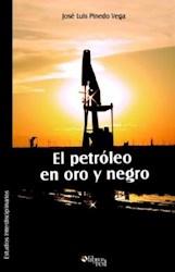 El petróleo en oro y negro