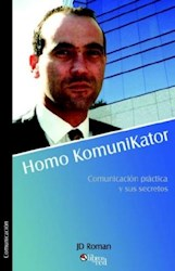 Homo KomuniKator. Comunicación práctica y sus secretos