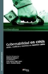 Gobernabilidad en crisis: delito, conflicto y violencia en América Latina