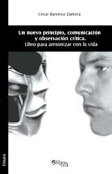 Un nuevo principio, comunicación y observación crítica. Libro para armonizar con la vida