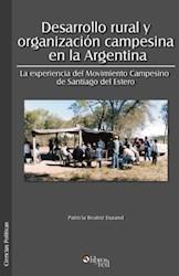 Desarrollo rural y organización campesina en la Argentina. La experiencia del Movimiento Campesino de Santiago del Estero