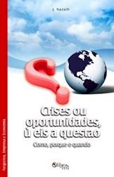 Crises ou oportunidades? Eis a questão. Como, porque e quando