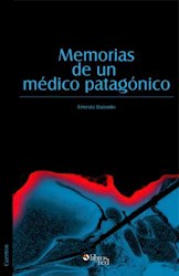 Memorias de un médico patagónico