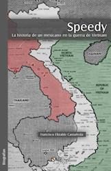 Speedy. La historia de un mexicano en la guerra de Vietnam