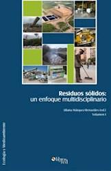 Residuos sólidos: un enfoque multidisciplinario. Volumen I