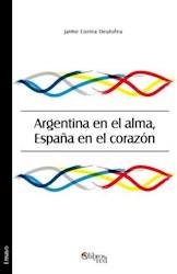Argentina en el alma, España en el corazón