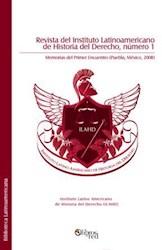 Revista del Instituto Latino Americano de Historia del Derecho, número 1. Memorias del Primer Encuentro (Puebla, México, 2008)