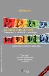La Biblia ante la Biblia, la Historia, la ciencia y la mitología (Tomo I)