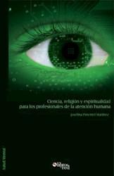 Ciencia, religión y espiritualidad para los profesionales de la atención humana
