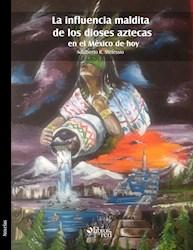 La influencia maldita de los dioses aztecas en el México de hoy