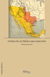 Crónica de un México que nunca fue