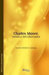 Charles Moore, médico del Libertador