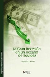 La Gran Recesión en un océano de liquidez