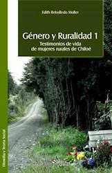 Género y Ruralidad 1. Testimonios de vida de mujeres rurales de Chiloé