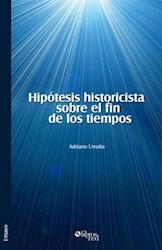 Hipótesis historicista sobre el fin de los tiempos