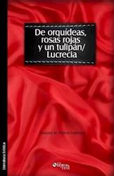 De orquídeas, rosas rojas y un tulipán/LUCRECIA