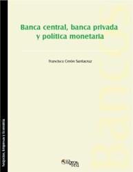 Banca central, banca privada y política monetaria