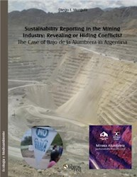 Sustainability Reporting in the Mining Industry: Revealing or Hiding Conflicts? The Case of Bajo de la Alumbrera in Argentina