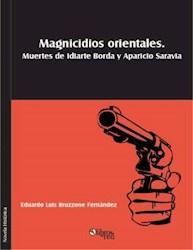 Magnicidios orientales. Muertes de Idiarte Borda y Aparicio Saravia