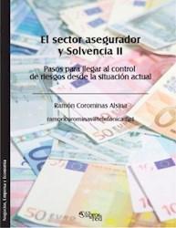 El sector asegurador y Solvencia II. Pasos para llegar al control de riesgos desde la situación actual