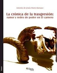 La crónica de la trasgresión: rumor y redes de poder en El carnero