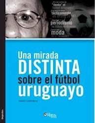 Una mirada distinta sobre el fútbol uruguayo