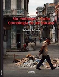 Sin embargo... Cuba. Cronología de un fracaso