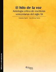 El hilo de la voz. Antología crítica de escritoras venezolanas del siglo XX