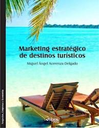 Marketing estratégico de destinos turísticos