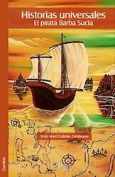 Historias universales. El pirata Barba Sucia