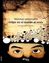 Historias universales. Felipe en el mundo al revés