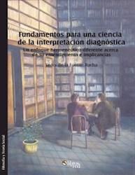 Fundamentos para una ciencia de la interpretación diagnóstica. Un enfoque hermenéutico diferente acerca de su entendimiento e implicancias
