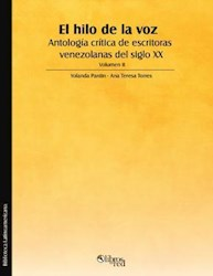 El hilo de la voz. Antología crítica de escritoras venezolanas del siglo XX. Volumen II