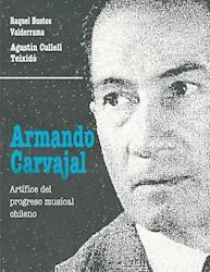 Armando Carvajal. Artífice del progreso musical chileno