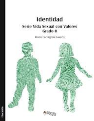 Identidad. Serie Vida Sexual con Valores. Grado 0
