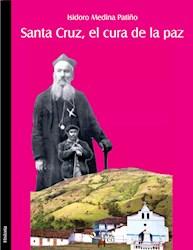 Santa Cruz, el cura de la paz
