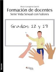 Formación de docentes. Serie Vida Sexual con Valores. Grados 12 y 13