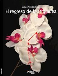 El regreso de la Orquídea