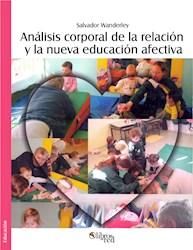 Análisis corporal de la relación y la nueva educación afectiva. Segunda edición revisada y ampliada
