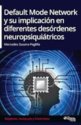 Default Mode Network y su implicación en diferentes desórdenes neuropsiquiátricos