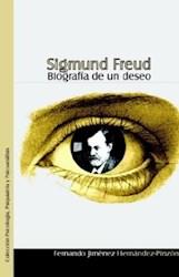 Sigmund Freud. Biografía de un deseo