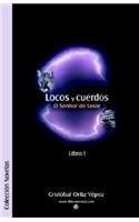 Locos y Cuerdos - Libro I - O Senhor de Leste