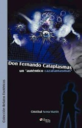 "Don Fernando Cataplasmas un ""auténtico cazafantasmas"""