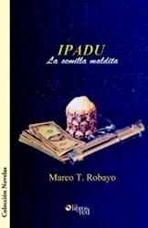 IPADU. La semilla maldita