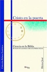 Cristo en la puerta. Ciencia en la Biblia, revelación de la enseñanza oculta en las Palabras de Jesús