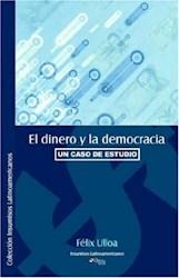 El dinero y la democracia. Un caso de estudio