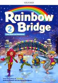 RAINBOW BRIDGE 2 CLASS BOOK AND WORKBOOK