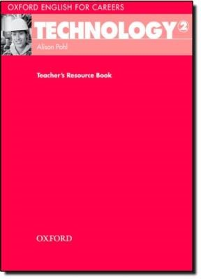 OXFORD ENGLISH FOR CAREERS: TECHNOLOGY 2: TEACHER