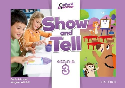 OXFORD SHOW AND TELL 3: ACTIVITY BOOK