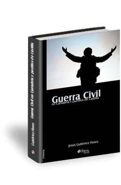 Libro Guerra Civil en Cantabria y pueblos de Castilla. Relación de víctimas en Cantabria y pueblos de Castilla-León